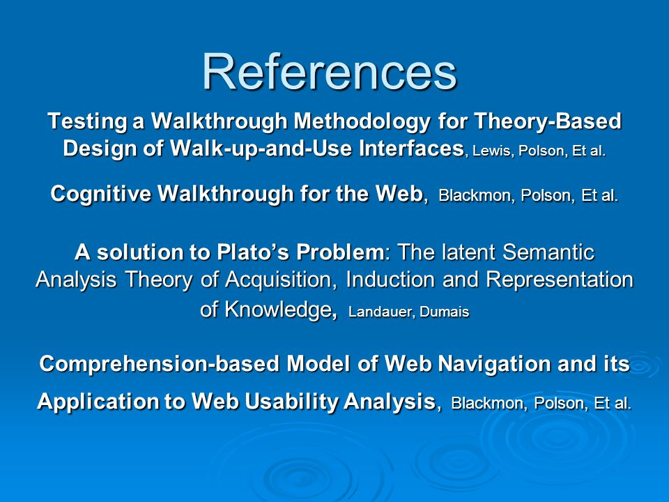 References Testing a Walkthrough Methodology for Theory-Based Design of Walk-up-and-Use Interfaces, Lewis, Polson, Et al.