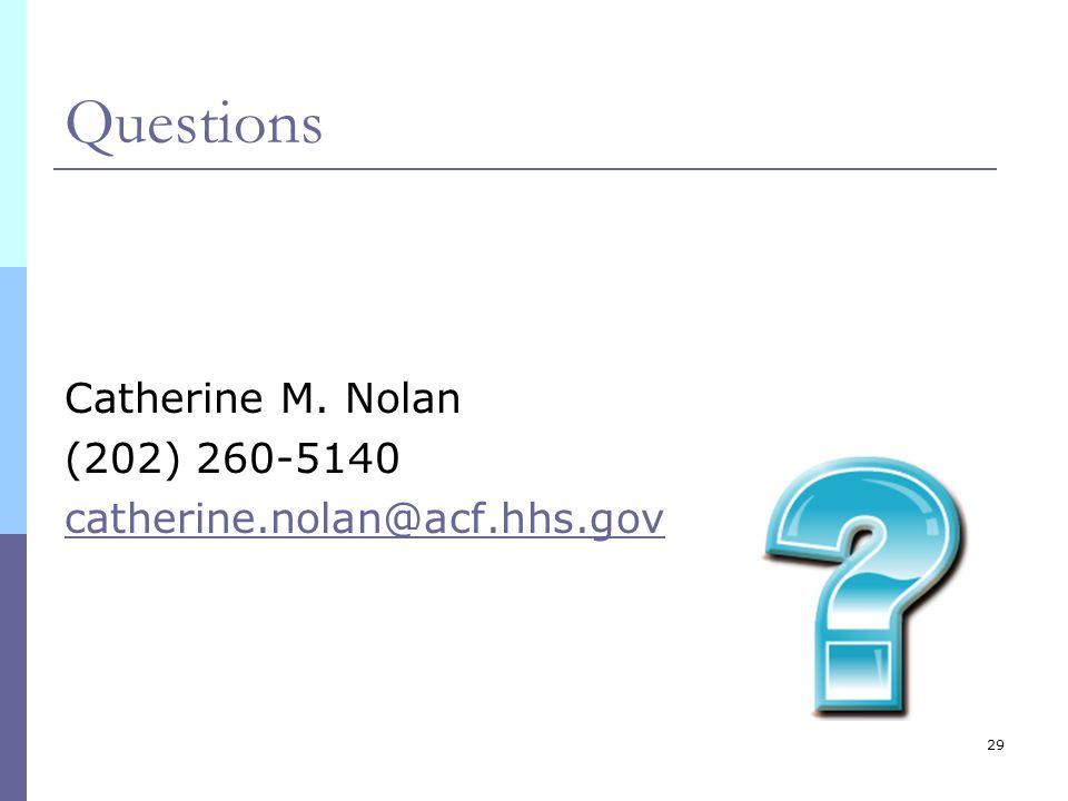 29 Questions Catherine M. Nolan (202) 260-5140 catherine.nolan@acf.hhs.gov