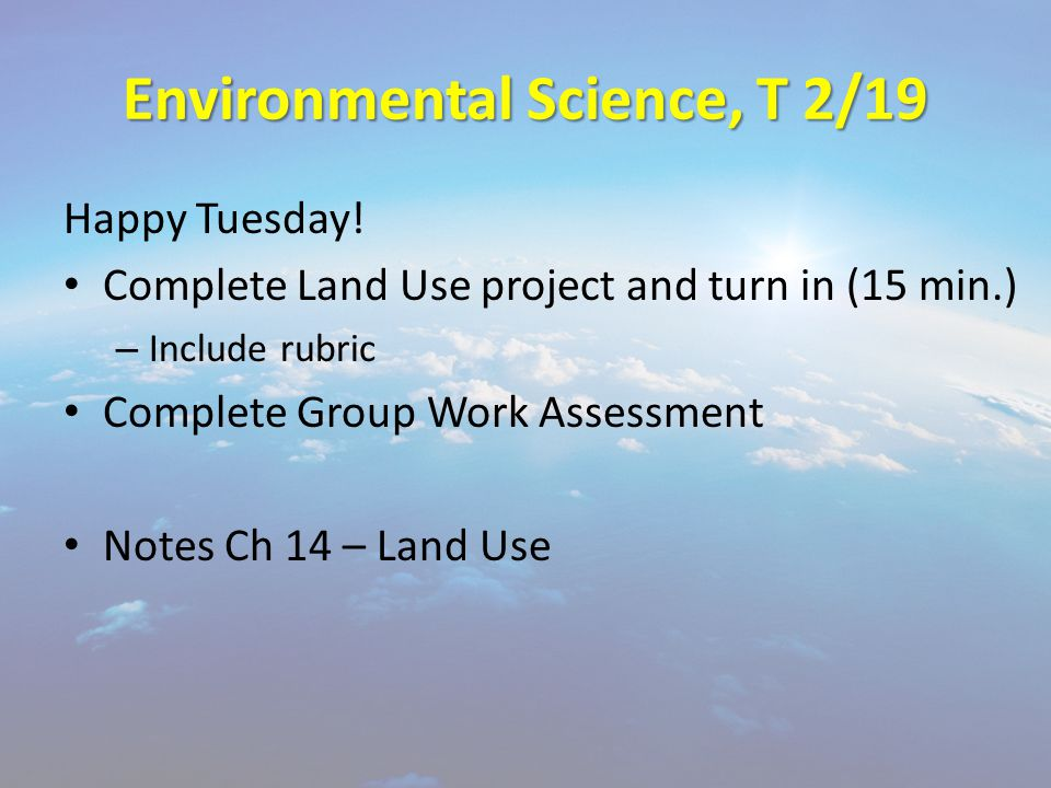 Environmental Science, T 2/19 Happy Tuesday.
