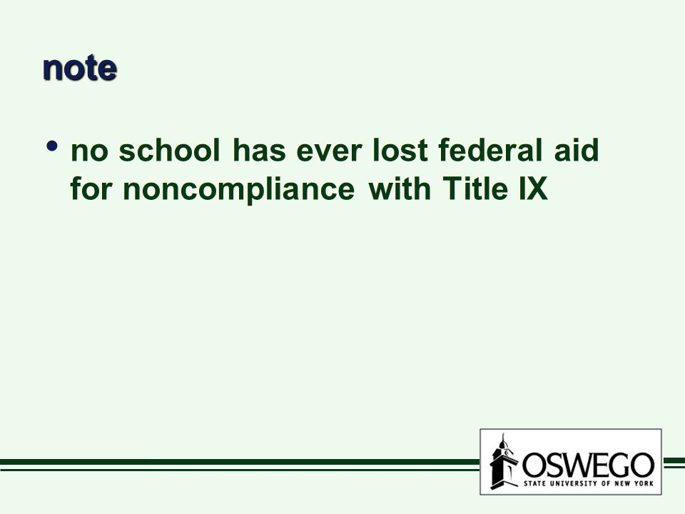 notenote no school has ever lost federal aid for noncompliance with Title IX