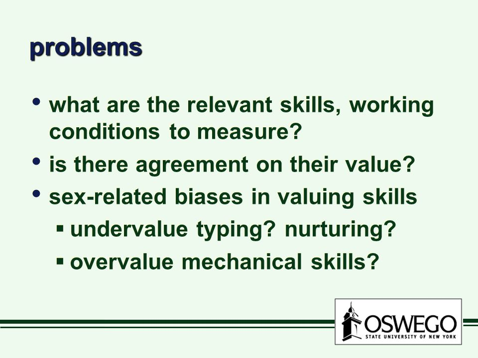problemsproblems what are the relevant skills, working conditions to measure? is there agreement on their value? sex-related biases in valuing skills