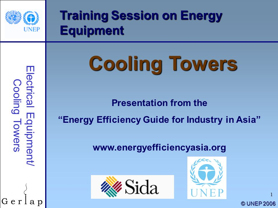 """1 Training Session on Energy Equipment Cooling Towers Presentation from the """"Energy Efficiency Guide for Industry in Asia"""" www.energyefficiencyasia.or"""