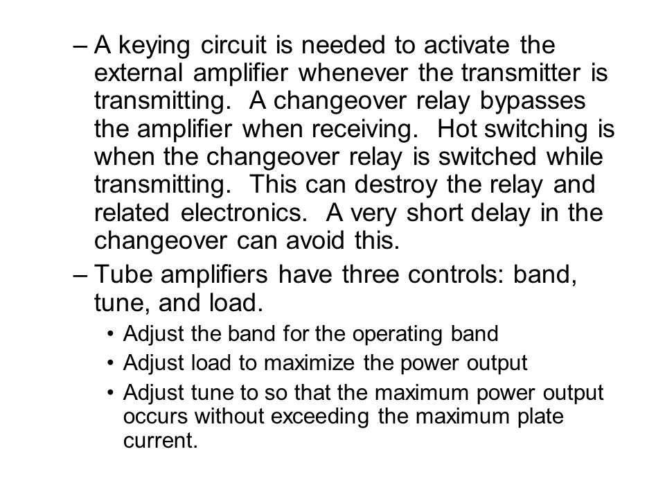 –A keying circuit is needed to activate the external amplifier whenever the transmitter is transmitting.