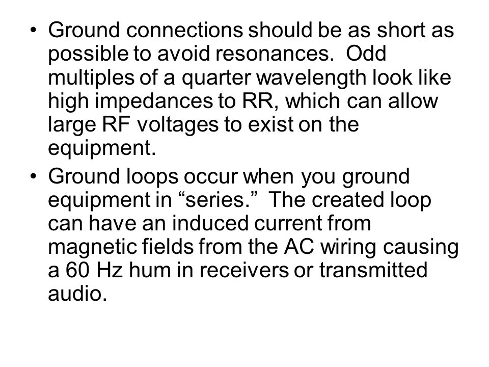 Ground connections should be as short as possible to avoid resonances.