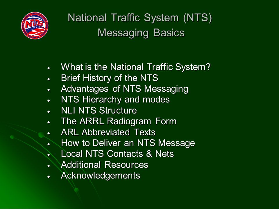 National Traffic System (NTS) Messaging Basics What is the National Traffic System.