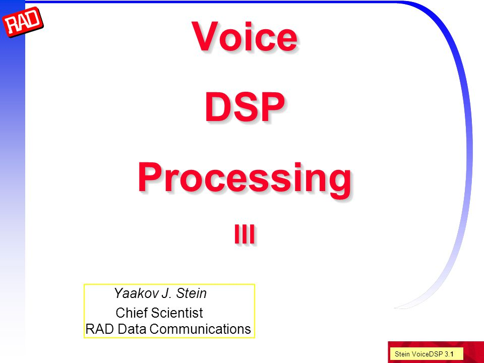 Stein VoiceDSP 3.12 DPCM with prediction If the linear prediction works well, then the prediction error  n = s n - s n will be lower in energy and whiter than s n itself .