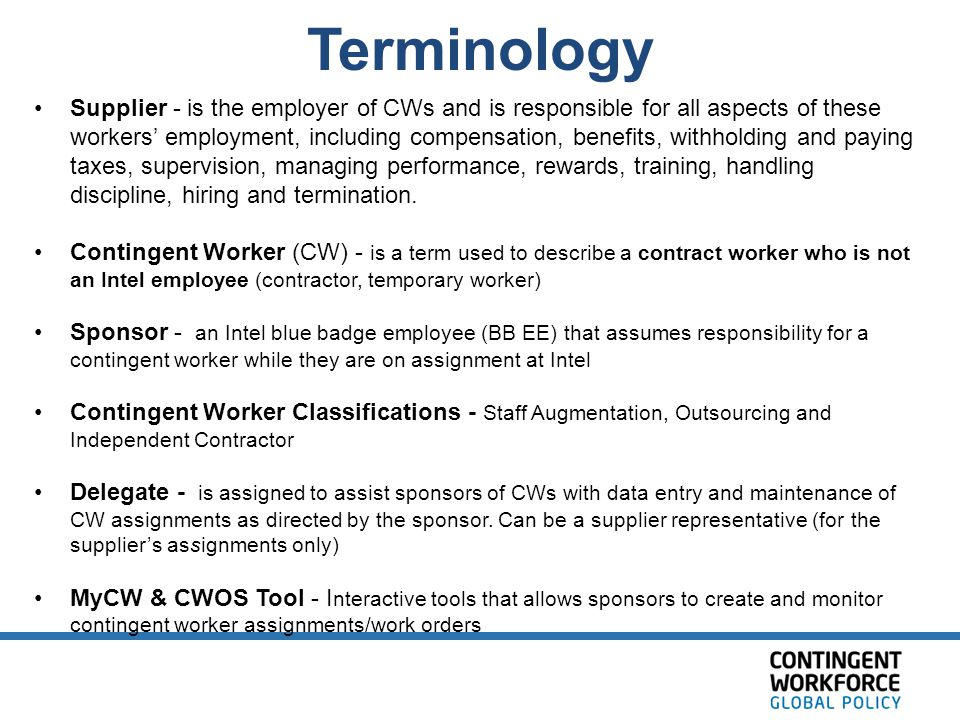 Terminology Supplier - is the employer of CWs and is responsible for all aspects of these workers' employment, including compensation, benefits, withh