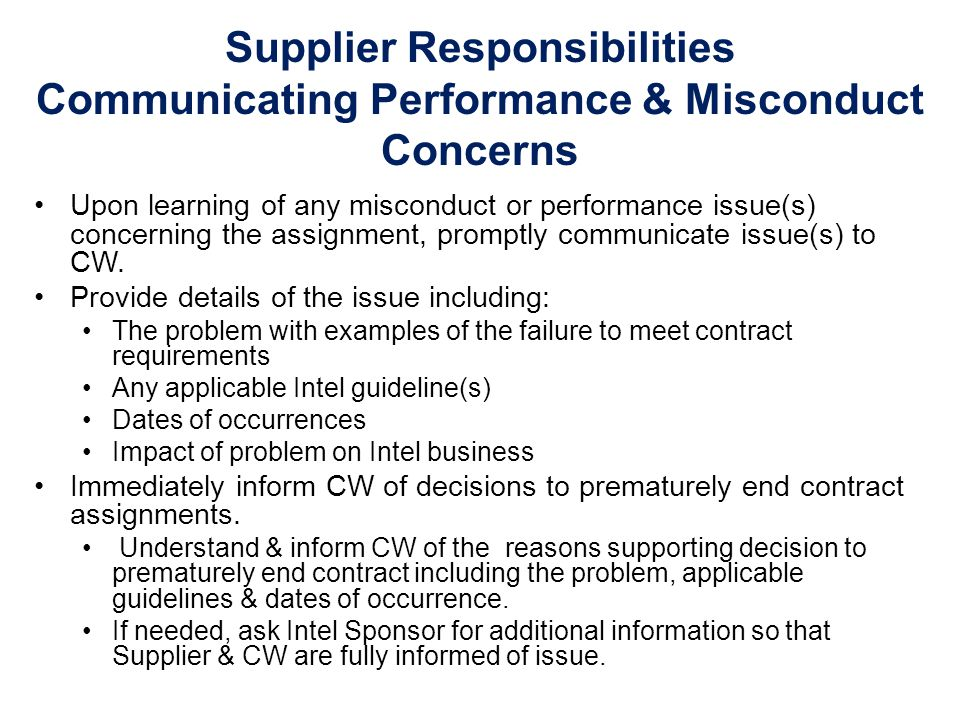 Supplier Responsibilities Communicating Performance & Misconduct Concerns Upon learning of any misconduct or performance issue(s) concerning the assig