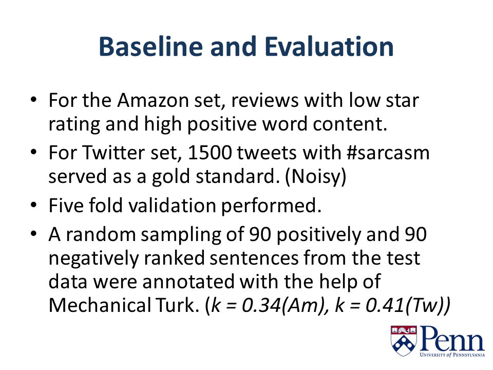Baseline and Evaluation For the Amazon set, reviews with low star rating and high positive word content.