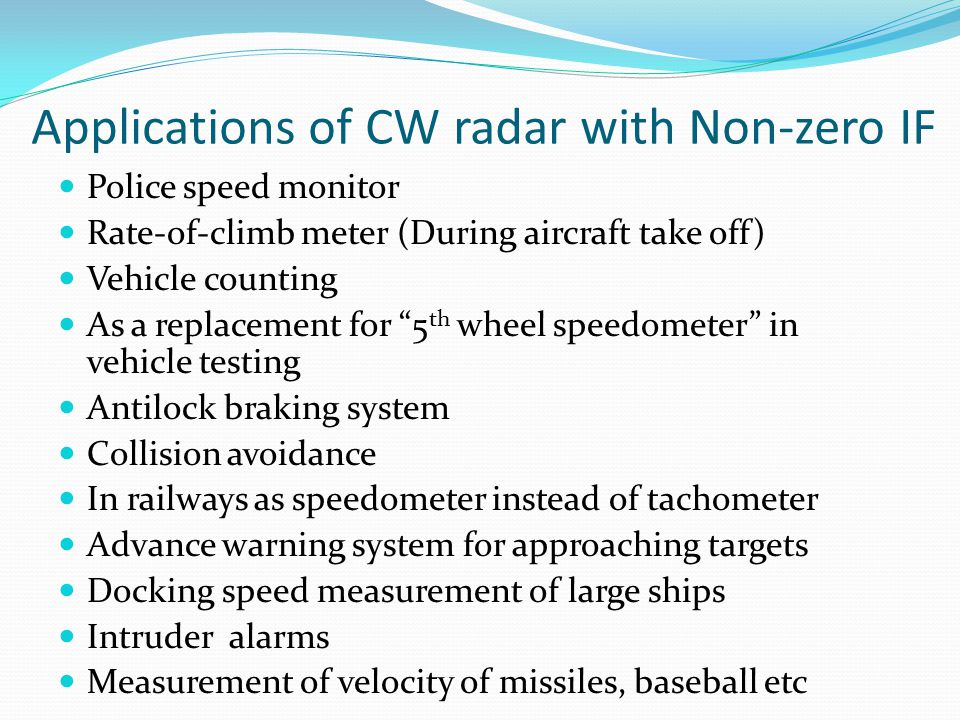 """Applications of CW radar with Non-zero IF Police speed monitor Rate-of-climb meter (During aircraft take off) Vehicle counting As a replacement for """"5"""