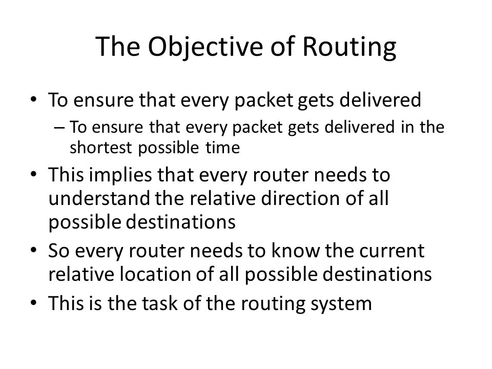 Routing Architecture The Internet uses a decoupled routing architecture – A routing protocol is designed to pass forwarding information between routers.