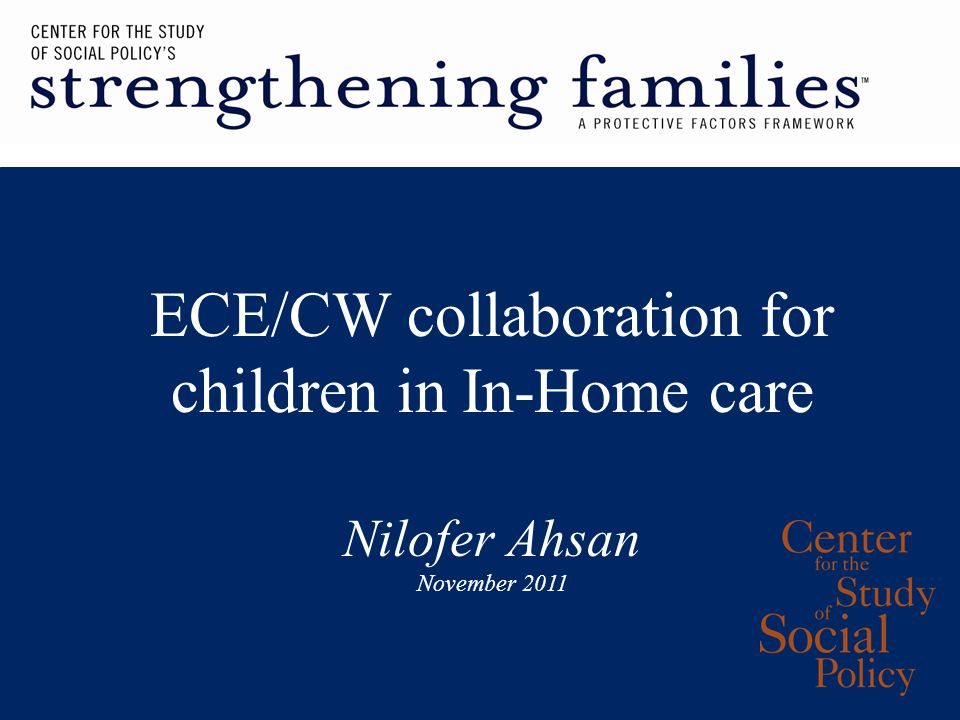 ECE/CW collaboration for children in In-Home care Nilofer Ahsan November 2011