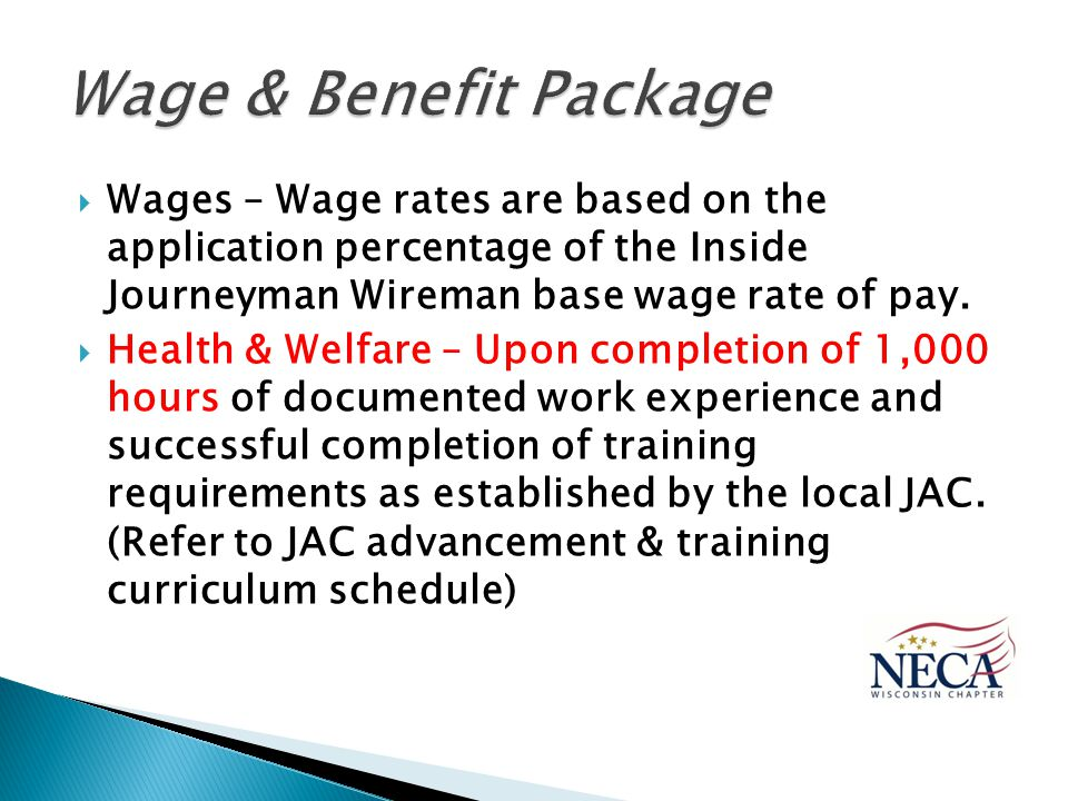  Wages – Wage rates are based on the application percentage of the Inside Journeyman Wireman base wage rate of pay.