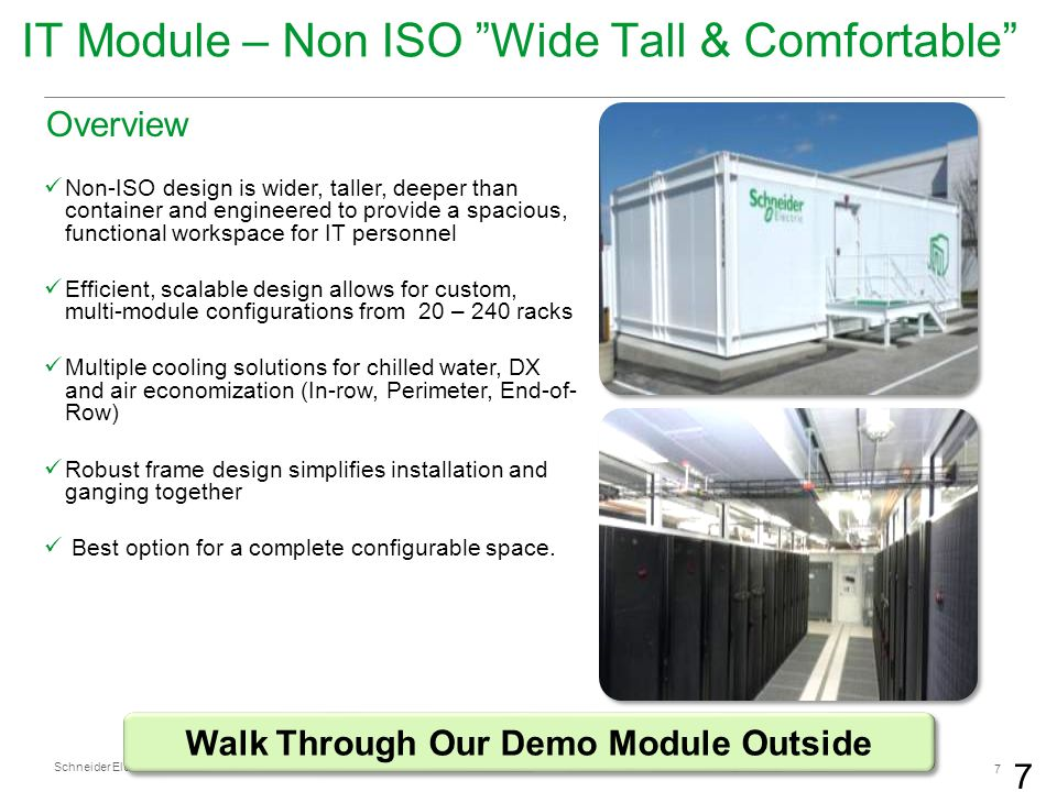 Schneider Electric 7 - Division - Name – Date 7 Non-ISO design is wider, taller, deeper than container and engineered to provide a spacious, functiona