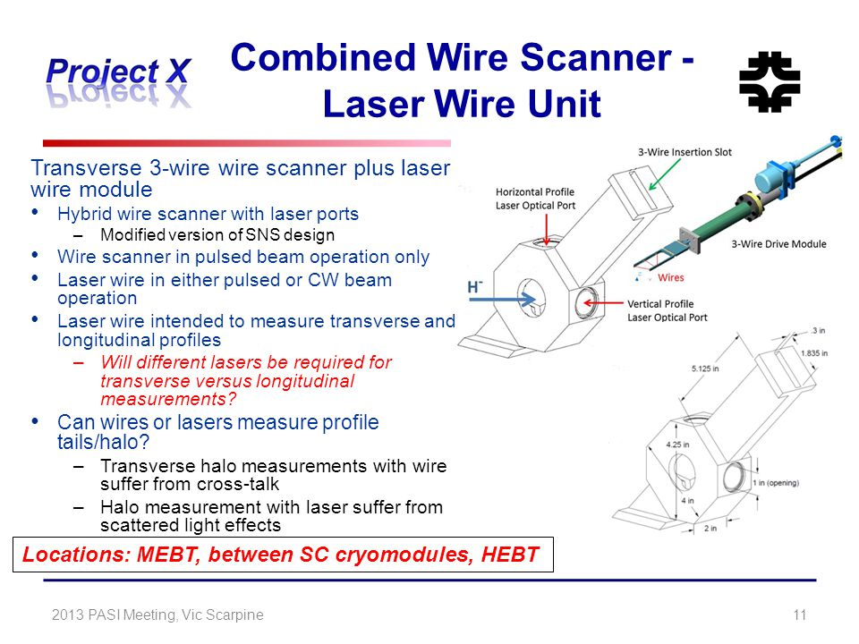 Combined Wire Scanner - Laser Wire Unit Transverse 3-wire wire scanner plus laser wire module Hybrid wire scanner with laser ports –Modified version o