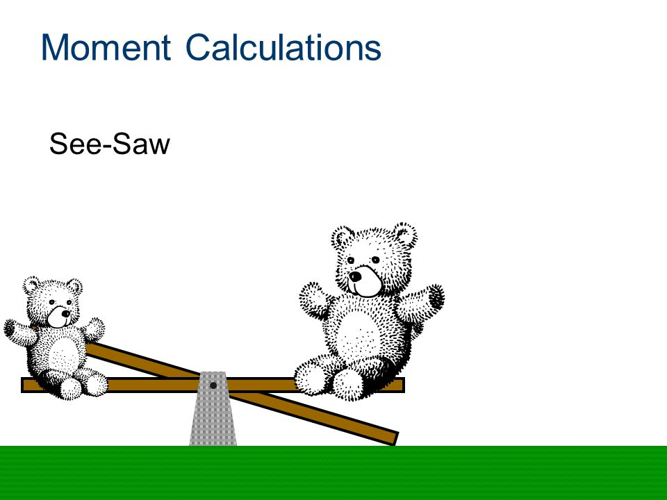 Moment Calculations See-Saw