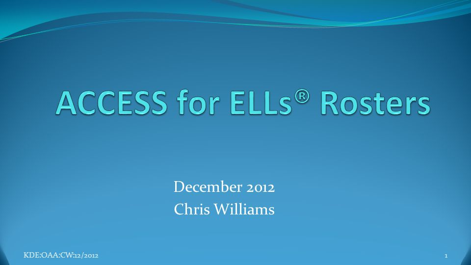 December 2012 Chris Williams KDE:OAA:CW:12/20121