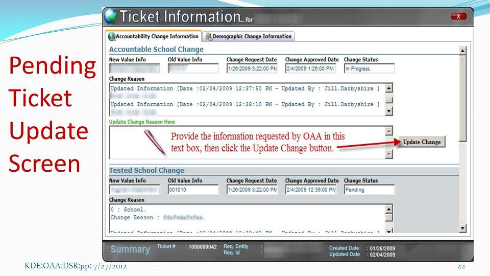 Pending Ticket Update Screen KDE:OAA:DSR:pp: 7/27/201222
