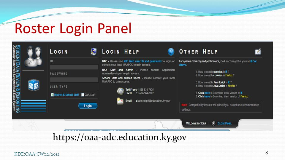 Roster Login Panel 8 KDE:OAA:CW:12/2012 https://oaa-adc.education.ky.gov