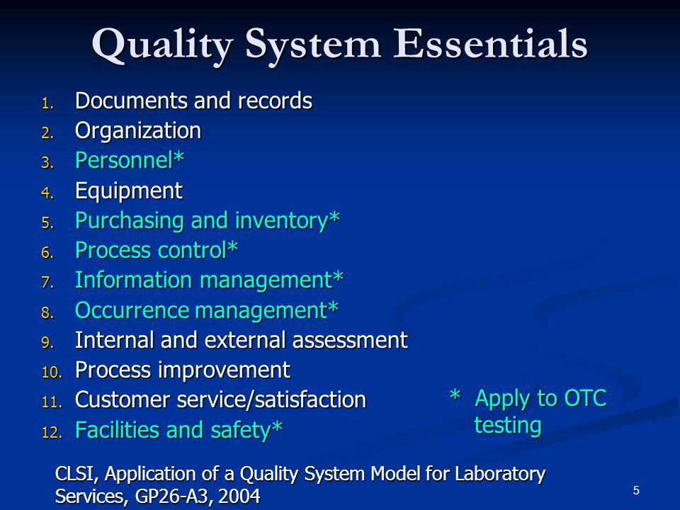 5 Quality System Essentials 1. Documents and records 2.