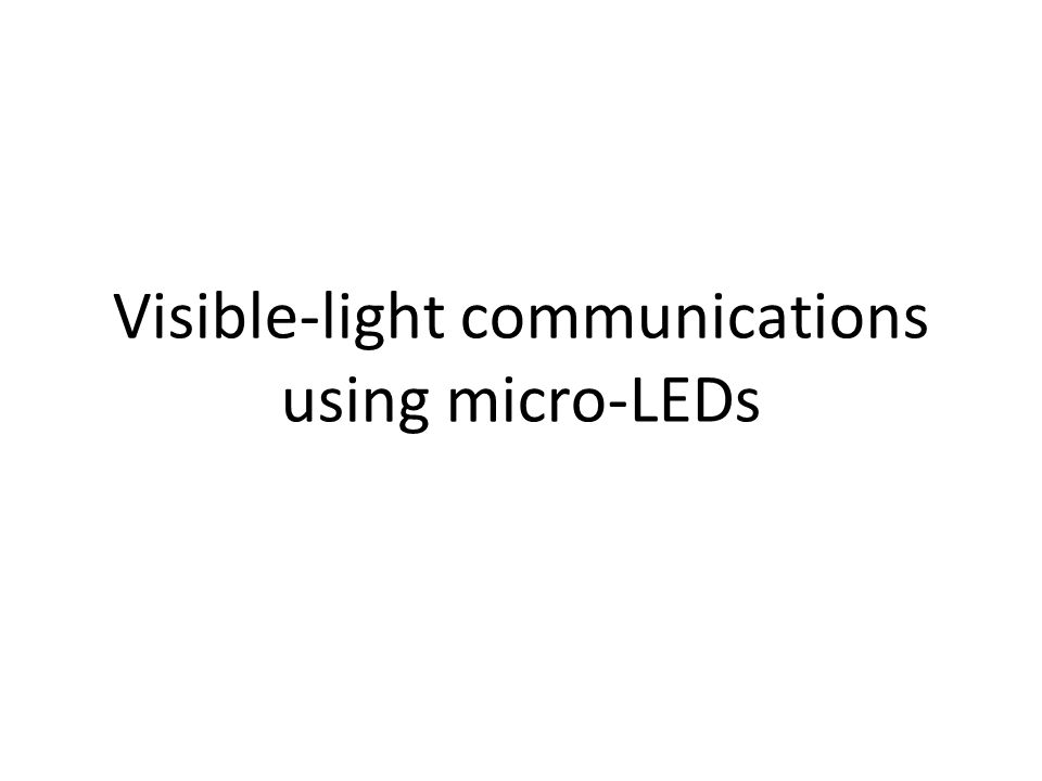 Visible-light communications using micro-LEDs