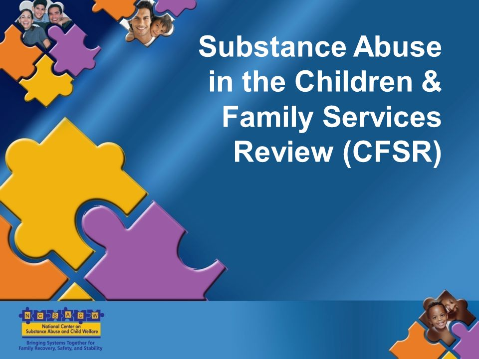 Substance Abuse in the Children & Family Services Review (CFSR)