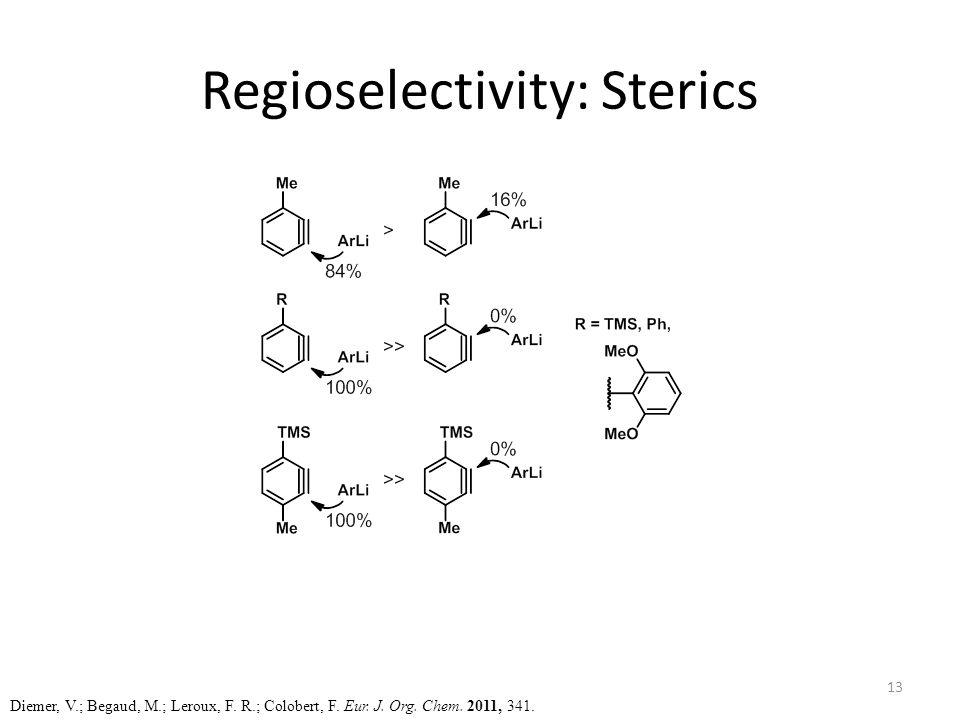 Regioselectivity: Sterics Diemer, V.; Begaud, M.; Leroux, F.