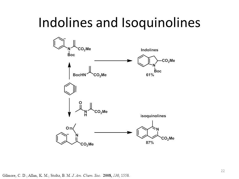 Indolines and Isoquinolines Gilmore, C. D.; Allan, K.