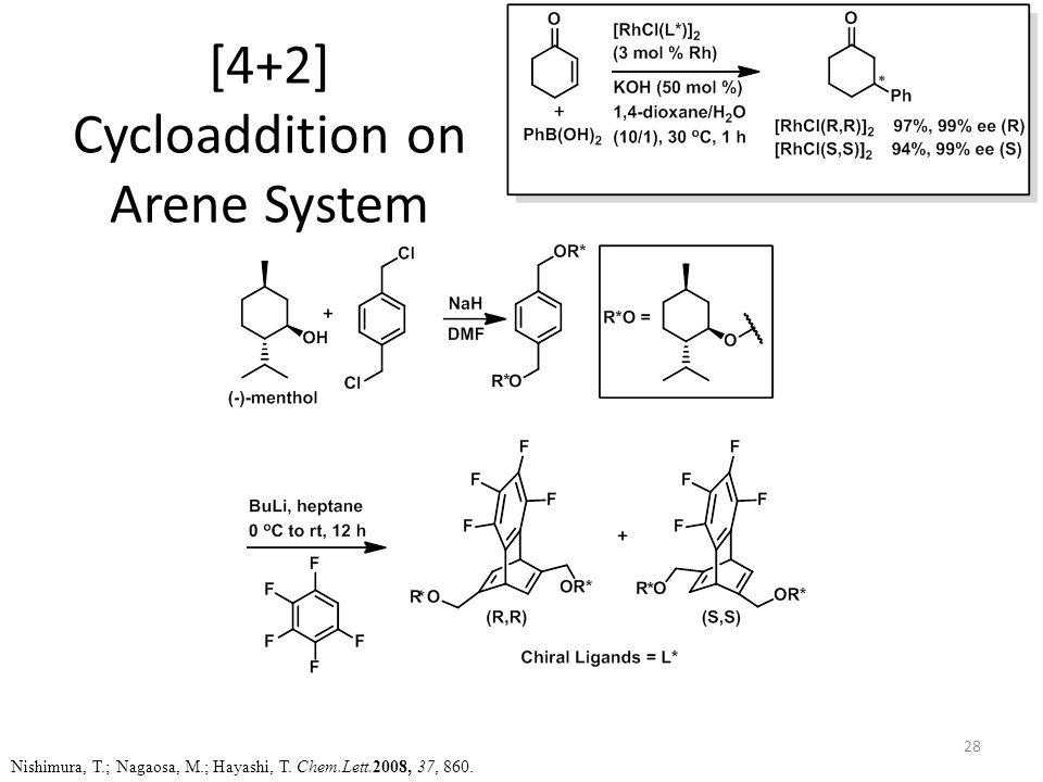 [4+2] Cycloaddition on Arene System Nishimura, T.; Nagaosa, M.; Hayashi, T.