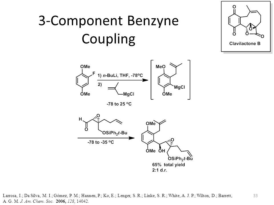 3-Component Benzyne Coupling Larrosa, I.; Da Silva, M.