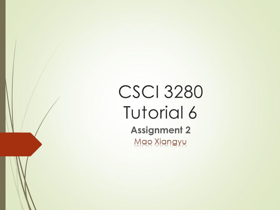 CSCI 3280 Tutorial 6