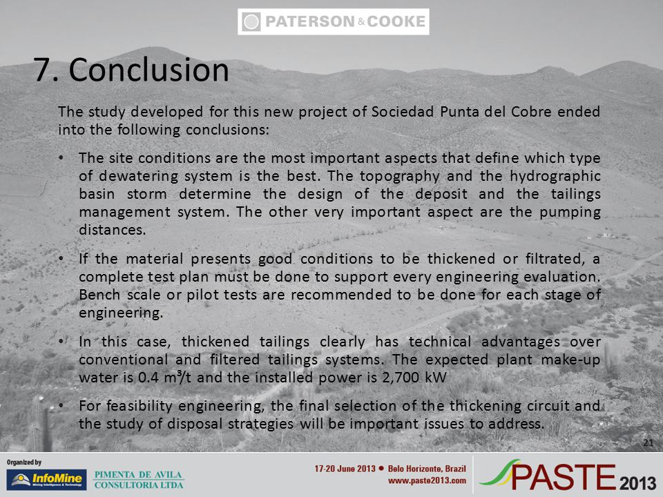 The study developed for this new project of Sociedad Punta del Cobre ended into the following conclusions: The site conditions are the most important aspects that define which type of dewatering system is the best.