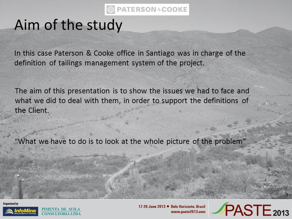 In this case Paterson & Cooke office in Santiago was in charge of the definition of tailings management system of the project.