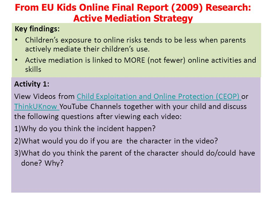 Key findings: Children's exposure to online risks tends to be less when parents actively mediate their children's use. Active mediation is linked to M