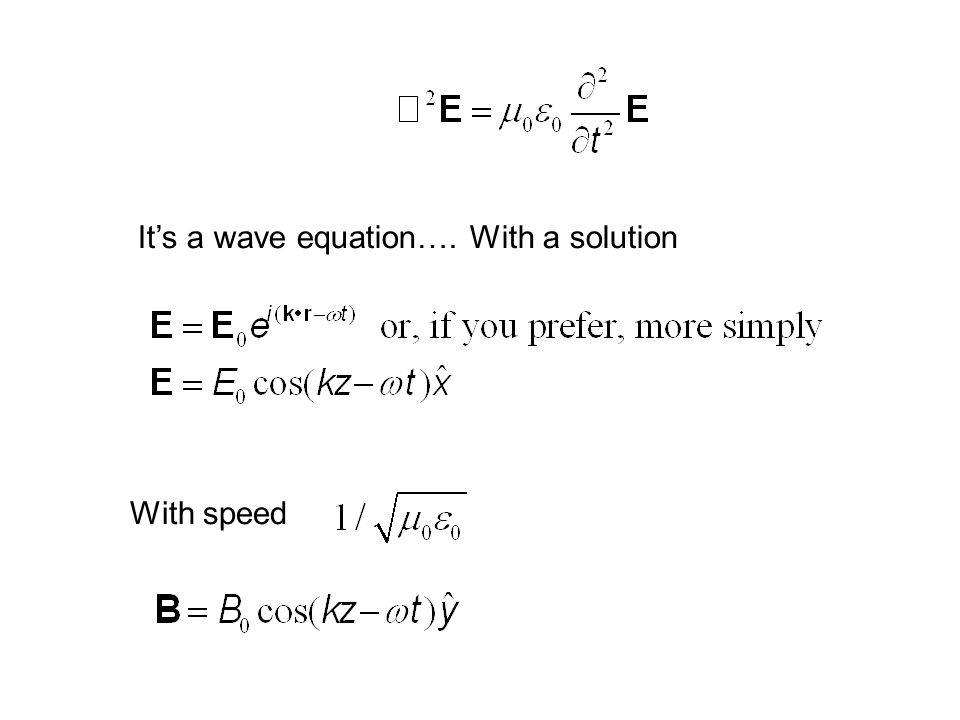 It's a wave equation…. With a solution With speed