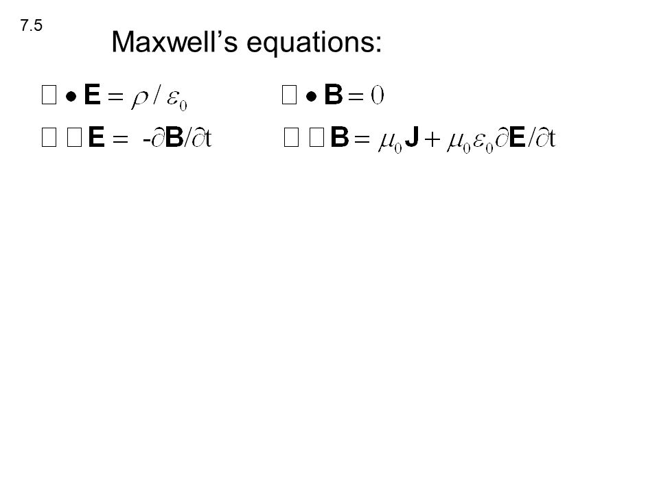 Maxwell's equations: 7.5