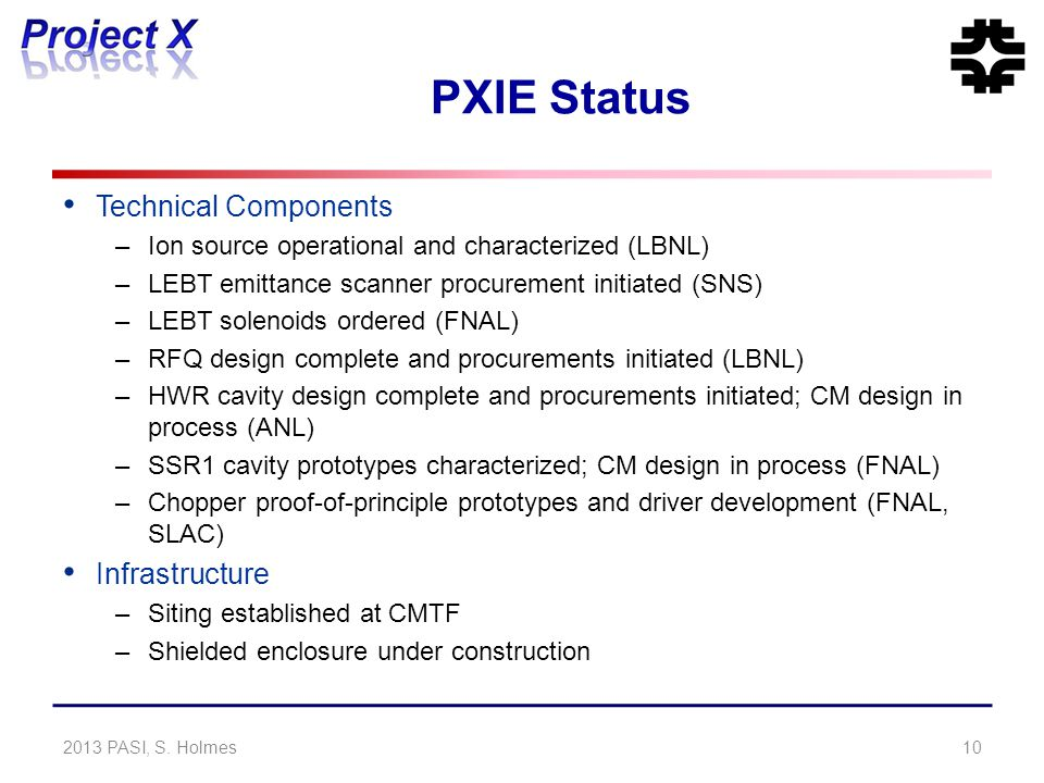 PXIE Status Technical Components –Ion source operational and characterized (LBNL) –LEBT emittance scanner procurement initiated (SNS) –LEBT solenoids