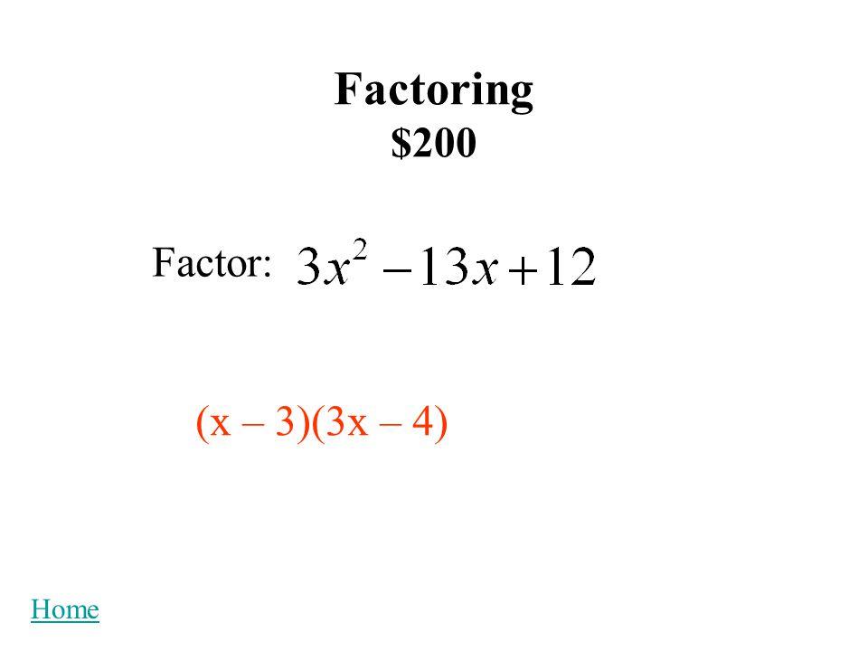 Factoring $200 Factor: (x – 3)(3x – 4) Home