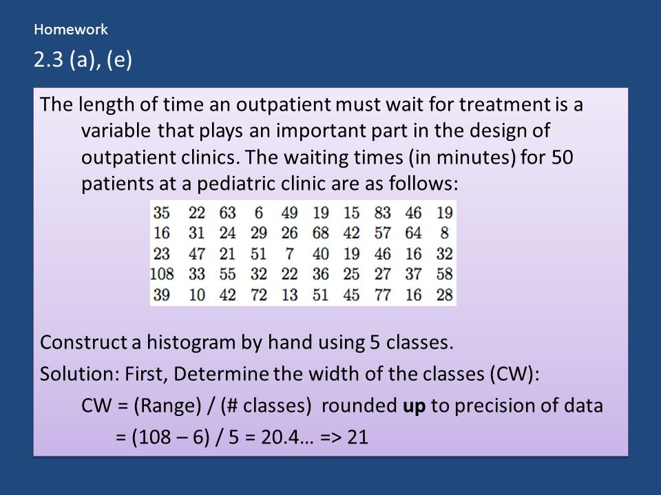 2.3 (a), (e) The length of time an outpatient must wait for treatment is a variable that plays an important part in the design of outpatient clinics.