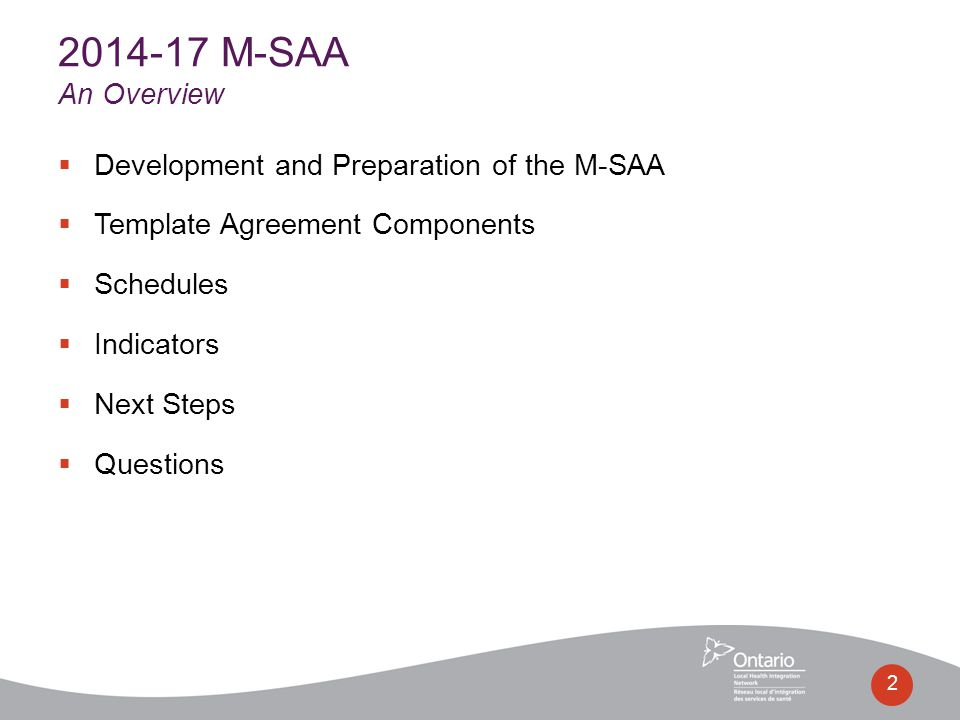  Development and Preparation of the M-SAA  Template Agreement Components  Schedules  Indicators  Next Steps  Questions 2 2014-17 M-SAA An Overview
