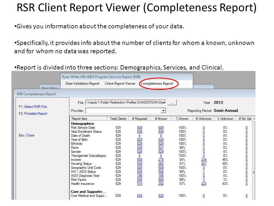 RSR Client Report Viewer (Completeness Report) Gives you information about the completeness of your data. Specifically, it provides info about the num