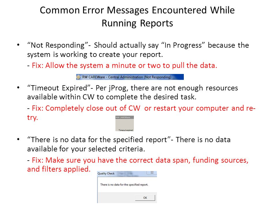 "Common Error Messages Encountered While Running Reports ""Not Responding""- Should actually say ""In Progress"" because the system is working to create yo"