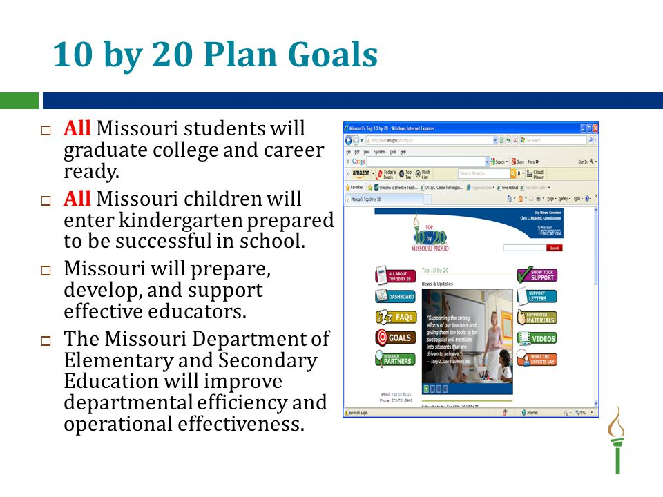 10 by 20 Plan Goals  All Missouri students will graduate college and career ready.