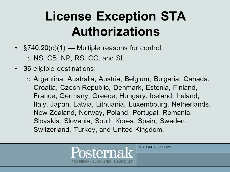 ATTORNEYS AT LAW License Exception STA Authorizations §740.20(c)(1) — Multiple reasons for control: o NS, CB, NP, RS, CC, and SI.