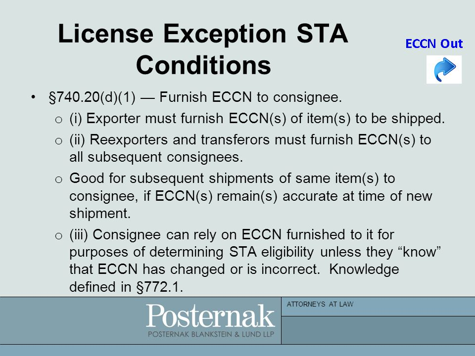 ATTORNEYS AT LAW License Exception STA Conditions §740.20(d)(1) — Furnish ECCN to consignee. o (i) Exporter must furnish ECCN(s) of item(s) to be ship