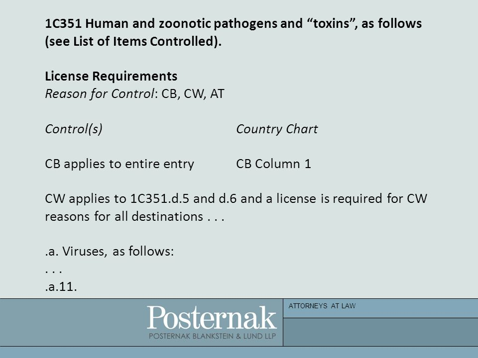 ATTORNEYS AT LAW 1C351 Human and zoonotic pathogens and toxins , as follows (see List of Items Controlled).