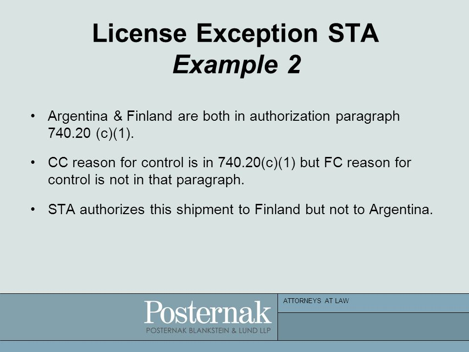 ATTORNEYS AT LAW License Exception STA Example 2 Argentina & Finland are both in authorization paragraph 740.20 (c)(1).