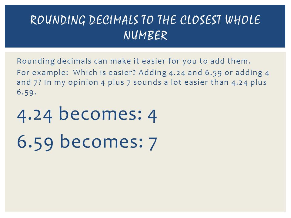 Decimals are… not whole numbers common in every day life easy to get confused with fractions DECIMALS