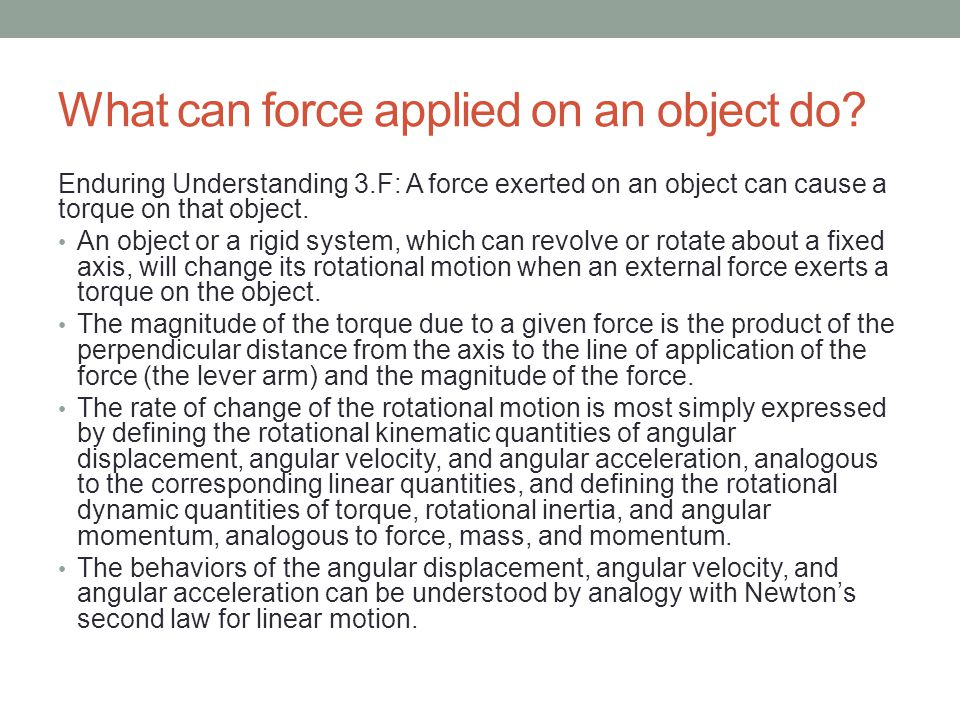 What can force applied on an object do.