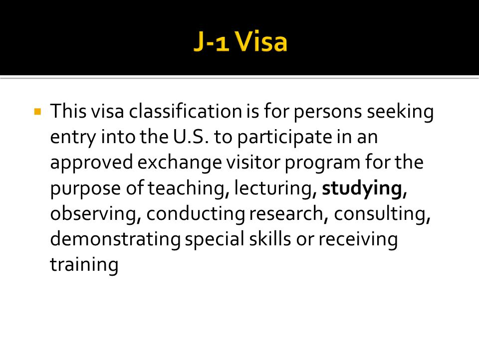  This visa classification is for persons seeking entry into the U.S.